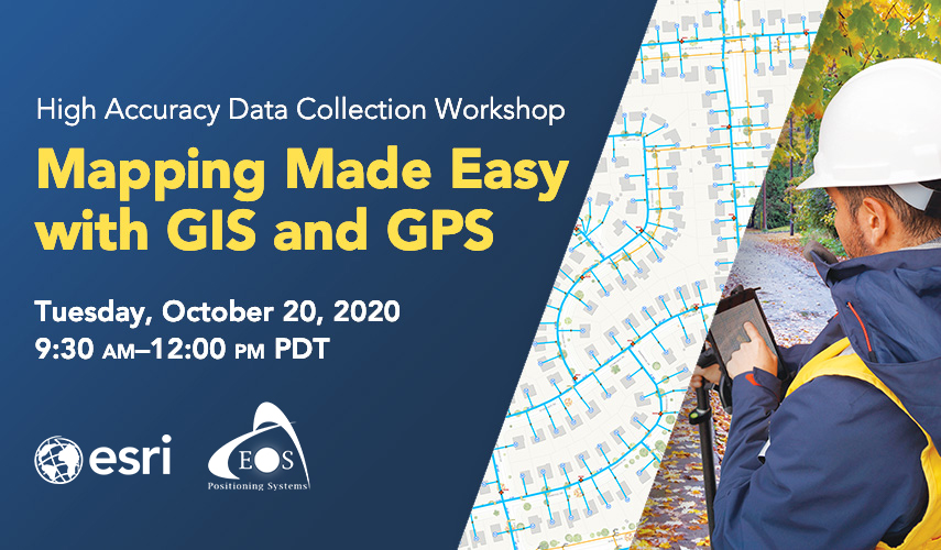 """Eos Esri workshop """"Mapping made easy with GIS and GPS"""" October 20, 2020 promotional image"""